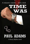 Time Was - A romantic comedy ..... with a kink