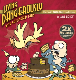 Living Dangerously with Saturated Fats by Dave Kellett