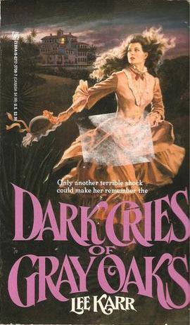 Dark Cries of Gray Oaks