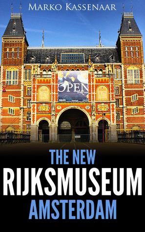 The New Rijksmuseum Amsterdam
