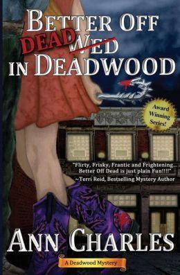 Better Off Dead In Deadwood 4 By Ann Charles