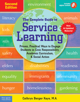 The Complete Guide to Service Learning: Proven, Practical Ways to Engage Students in Civic Responsibility, Academic Curriculum,Social Action