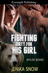 Fighting Dirty for His Girl (Wylde Bears, #3)
