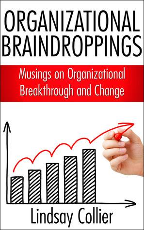 Organizational Braindroppings: Musings on Organizational Change