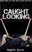 Caught Looking (Hot-Lanta, #1)