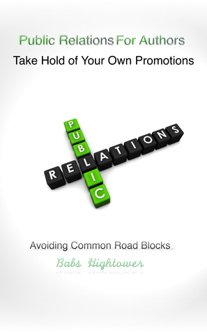Ebook Public Relations For Authors Take Hold of Your Own Promotions by Babs Hightower DOC!