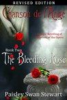 Chanson de l'Ange Book Two: The Bleeding Rose (Chanson de l'Ange, #2)