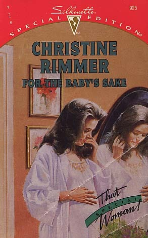 For The Baby's Sake by Christine Rimmer