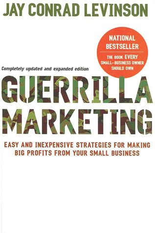 Guerrilla marketing easy and inexpensive strategies for making big guerrilla marketing easy and inexpensive strategies for making big profits from your small business by jay conrad levinson fandeluxe Image collections