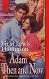 Adam Then and Now by Vicki Lewis Thompson