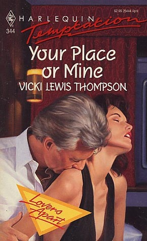 Your Place or Mine (Harlequin Temptation, No 344)