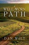 A Well-Worn Path by Dan Wilt