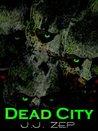 Dead City (Zombie D.O.A., #1)