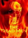 The Dead Men (Zombie D.O.A., #3)