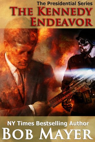 The Kennedy Endeavor (The Presidential Series, #2)
