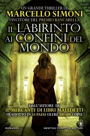 Il labirinto ai confini del mondo by Marcello Simoni