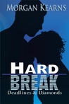 Hard Break (Deadlines & Diamonds, #5)