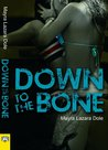 Down to the Bone by Mayra Lazara Dole