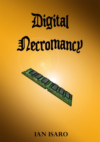 Digital Necromancy (The Dying War, #4)