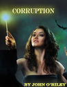 Corruption (Grumpy Old Wizards, #2)