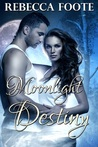 Moonlight Destiny by Rebecca S. Foote