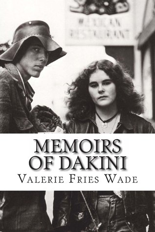 Memoirs of Dakini: True Confessions of a Former Flower Child