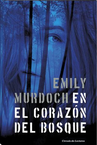 En el corazón del bosque by Emily Murdoch