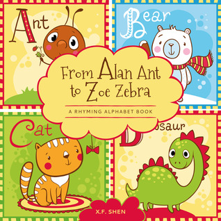 From Alan Ant to Zoe Zebra (A Rhyming Animal Alphabet Picture Book)