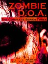 Zombie D.O.A. Series Three (The Complete Series Three)