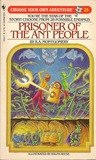 Prisoner of the Ant People (Choose Your Own Adventure, #25)