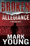 Broken Allegiance (Tom Kagan, #1)