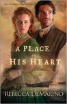 A Place in His Heart by Rebecca DeMarino
