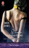 Douce séduction by Maya Banks