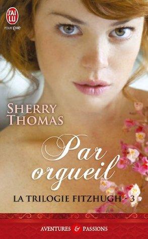 Ebook Par orgueil by Sherry Thomas TXT!