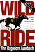 Wild Ride: The Rise and Tra...