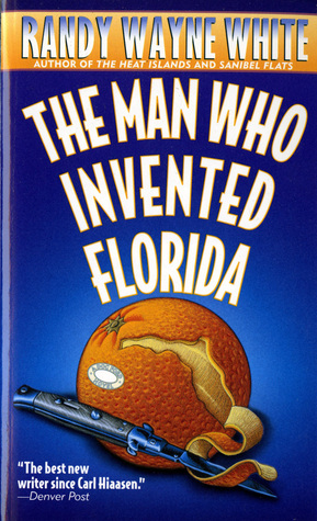 The Man Who Invented Florida(Doc Ford Mystery 3)