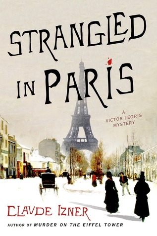 Strangled in Paris: A Victor Legris Mystery