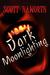 Dark Moonlighting (Dark Moonlighting, #1) by Scott Haworth