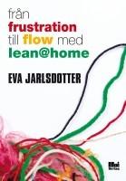 Från frustration till flow med lean@home by Eva Jarlsdotter