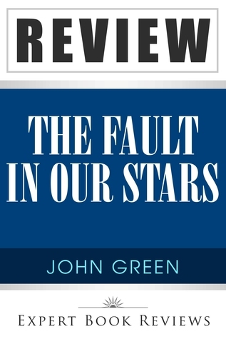 The Fault in Our Stars: by John Green -- Expert Book Review & Analysis