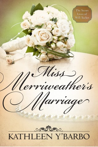 Miss Merriweather's Marriage (The Secret Lives of Will Tucker, #0.5)