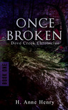 Once Broken by H. Anne Henry