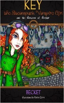 Key the Steampunk Vampire Girl and the Dungeon of Despair (Steampunk Sorcery #1)