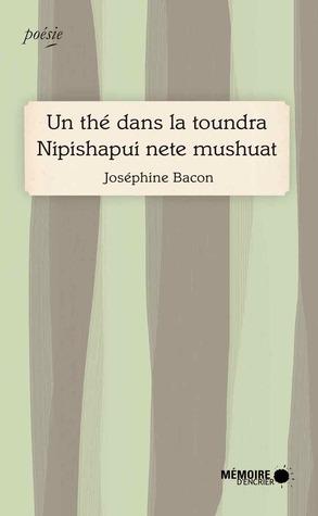 Un thé dans la toundra / Nipishapui Nete Mushuat