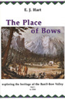 Place of Bows: Exploring the Heritage of the Banff Bow Valley