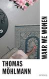 Waar we wonen by Thomas Möhlmann