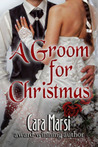 A Groom for Christmas by Cara Marsi