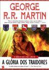 A Glória dos Traidores by George R.R. Martin