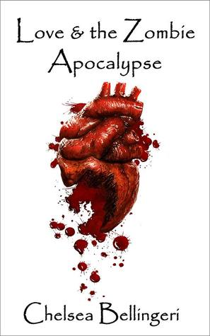 Ebook Love & the Zombie Apocalypse by Chelsea Luna DOC!
