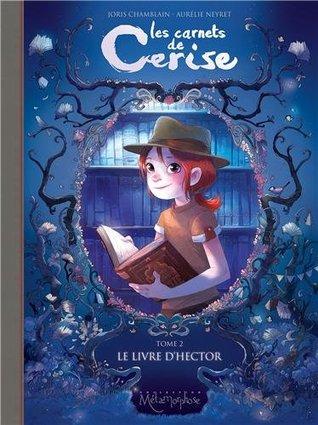 Le Livre d'Hector (Les Carnets de Cerise, #2)